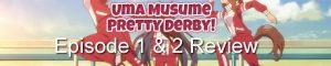Uma Musume: Pretty Derby! Episode 1 & 2 – Anime QandA Review (Collab with Irina!